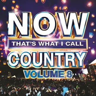 SONGS BY LUKE BRYAN, DARIUS RUCKER, ERIC CHURCH, LADY ANTEBELLUM, KEITH URBAN. ERIC PASLAY, SAM HUNT AND MORE WILL APPEAR ON 'NOW THAT'S WHAT I CALL COUNTRY, VOLUME 8' OUT NEXT MONTH.